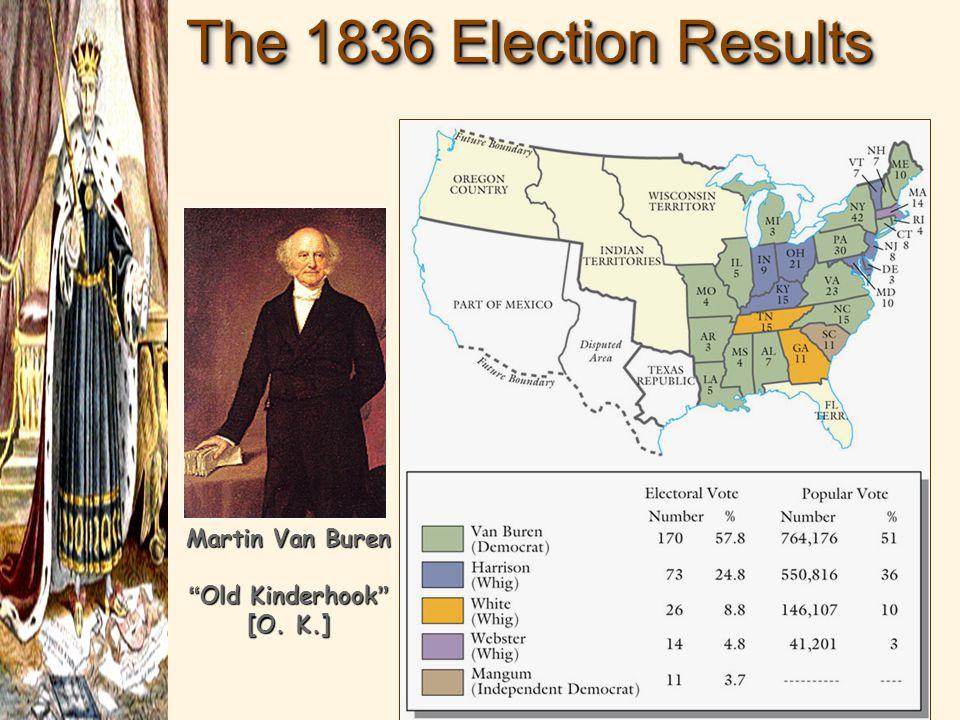 """The 1836 Election Results Martin Van Buren """"Old Kinderhook"""" [O. K.]"""
