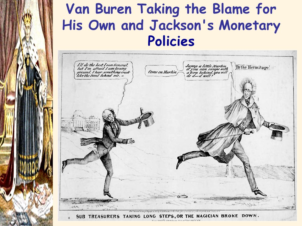 Van Buren Taking the Blame for His Own and Jackson s Monetary Policies