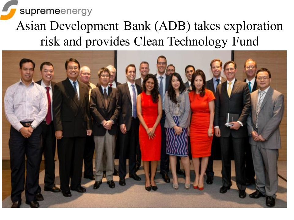 Asian Development Bank (ADB) takes exploration risk and provides Clean Technology Fund