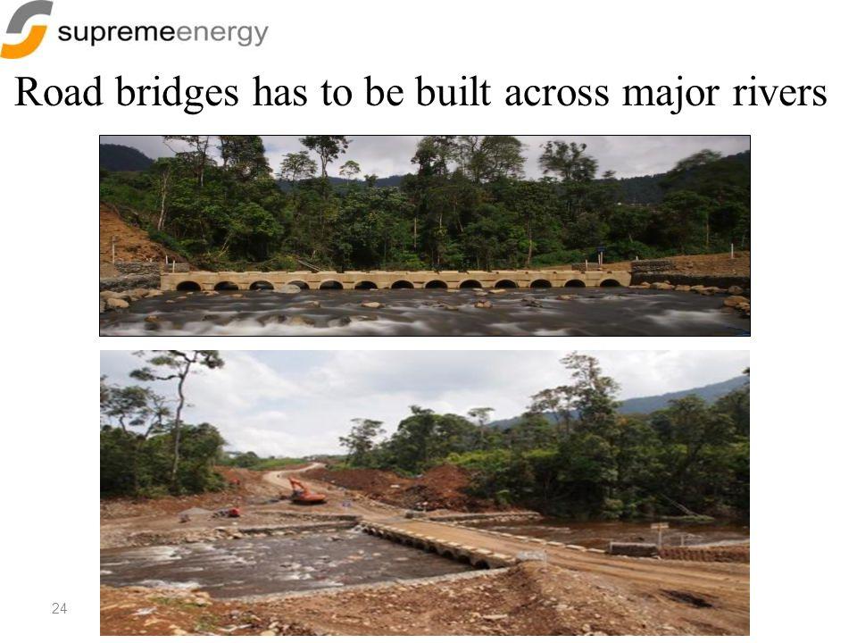 24 Endikat River Ford Road bridges has to be built across major rivers