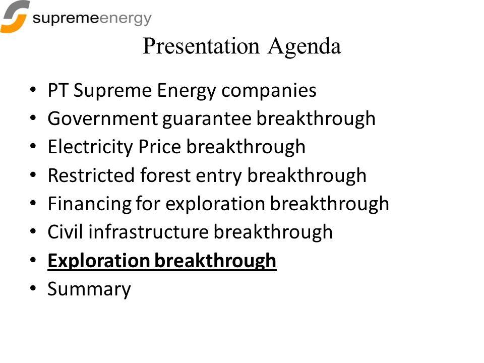 Presentation Agenda PT Supreme Energy companies Government guarantee breakthrough Electricity Price breakthrough Restricted forest entry breakthrough
