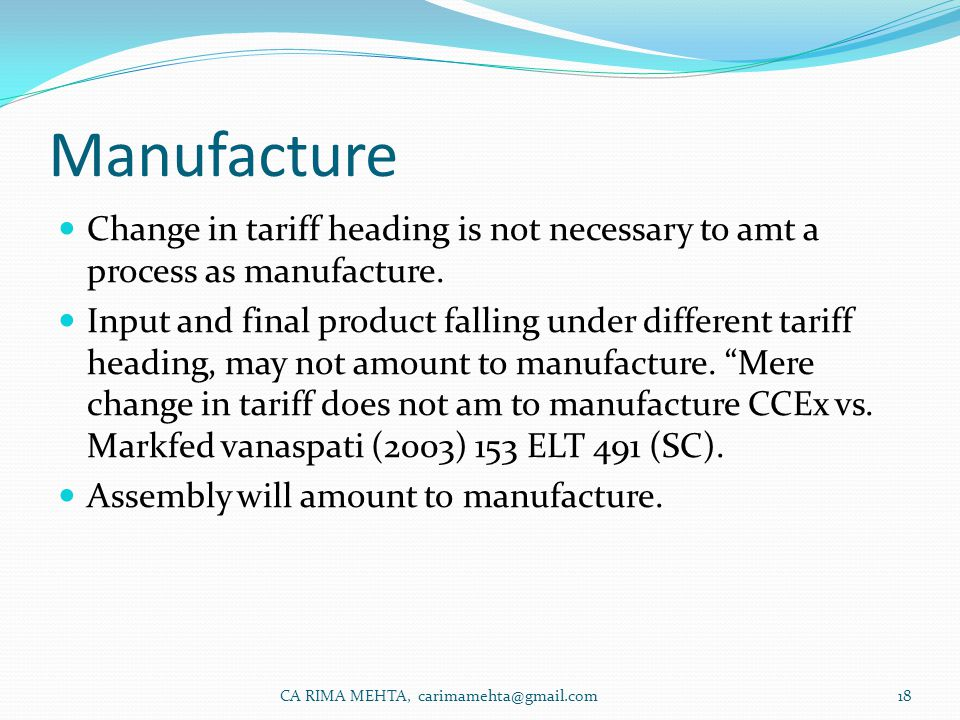 Manufacture Change in tariff heading is not necessary to amt a process as manufacture.