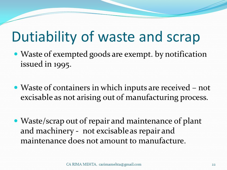 Dutiability of waste and scrap Waste of exempted goods are exempt.