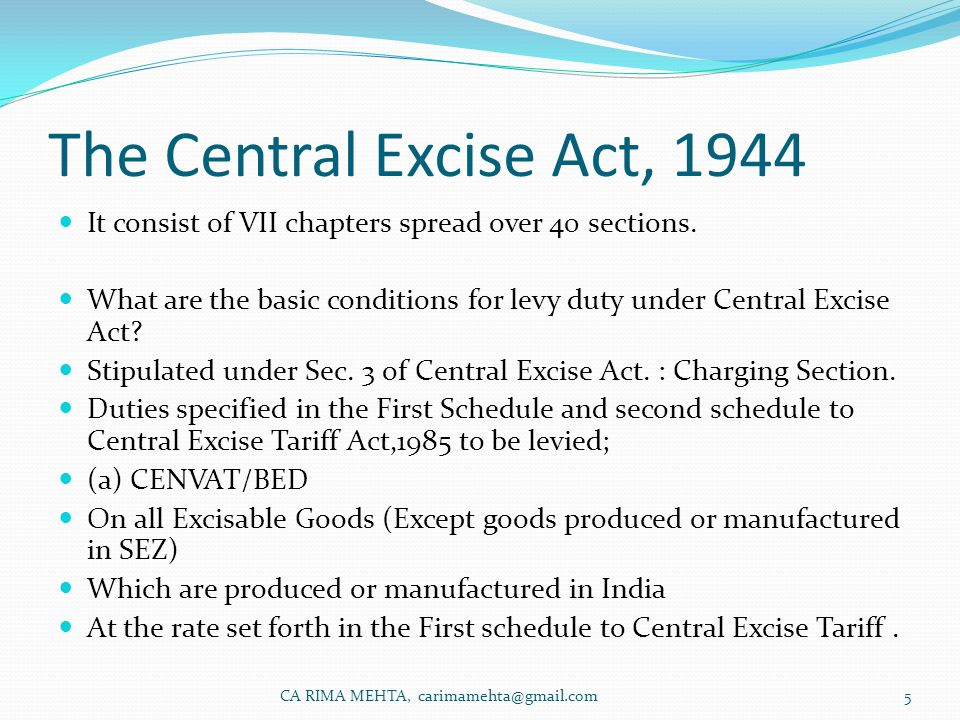 The Central Excise Act, 1944 It consist of VII chapters spread over 40 sections.