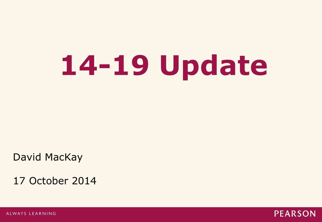 14-19 Update David MacKay 17 October 2014