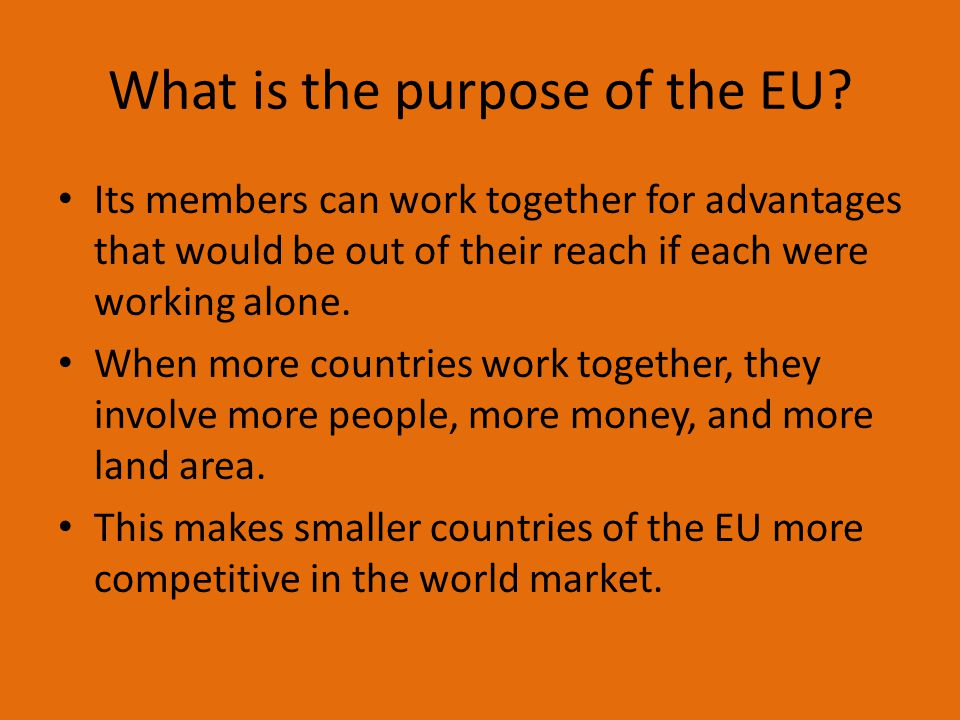 What is the purpose of the EU.