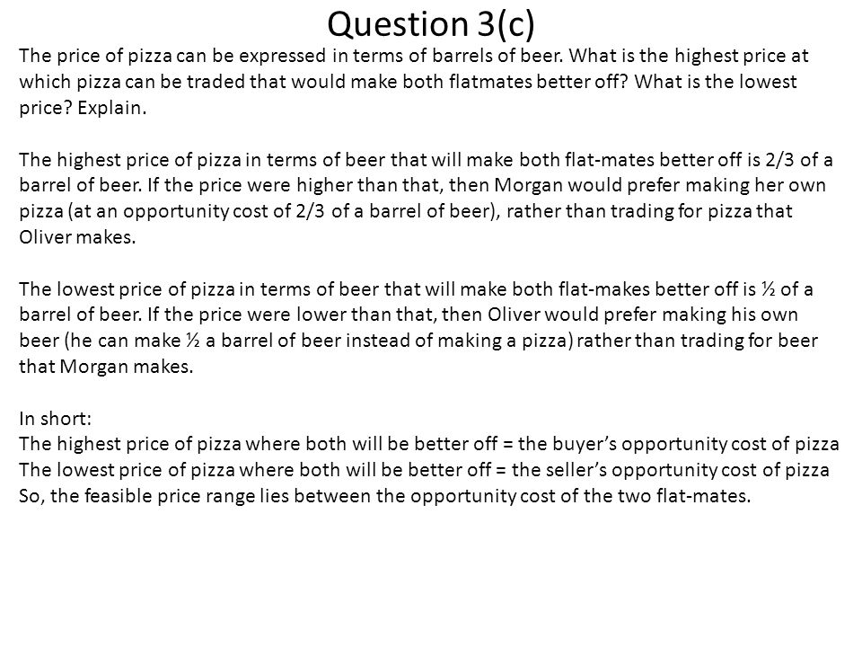 Question 3(c) The price of pizza can be expressed in terms of barrels of beer. What is the highest price at which pizza can be traded that would make