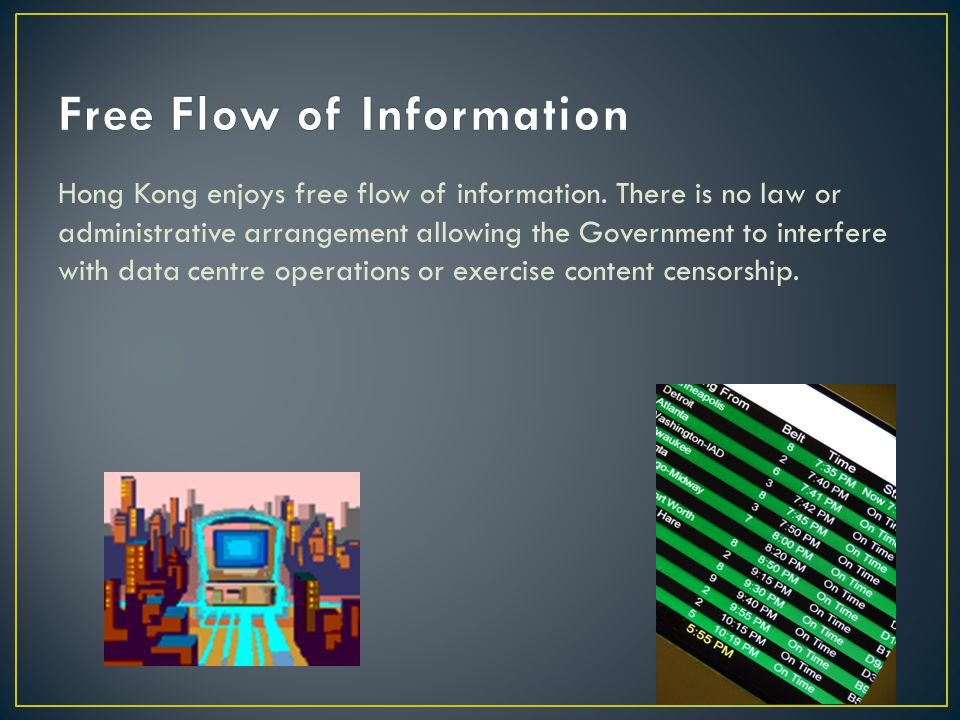 Hong Kong enjoys free flow of information.