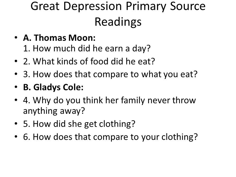 Great Depression Primary Source Readings A.Thomas Moon: 1.