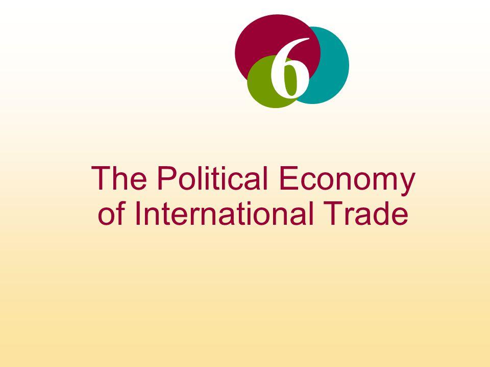 The Political Economy of International Trade 6
