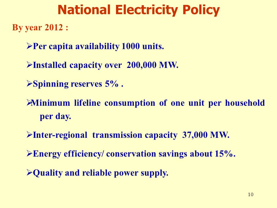 10 By year 2012 :  Per capita availability 1000 units.  Installed capacity over 200,000 MW.  Spinning reserves 5%.  Minimum lifeline consumption o