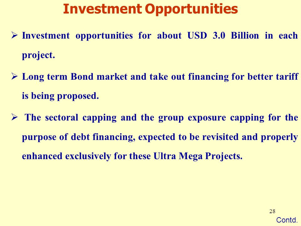 28 Investment Opportunities  Investment opportunities for about USD 3.0 Billion in each project.