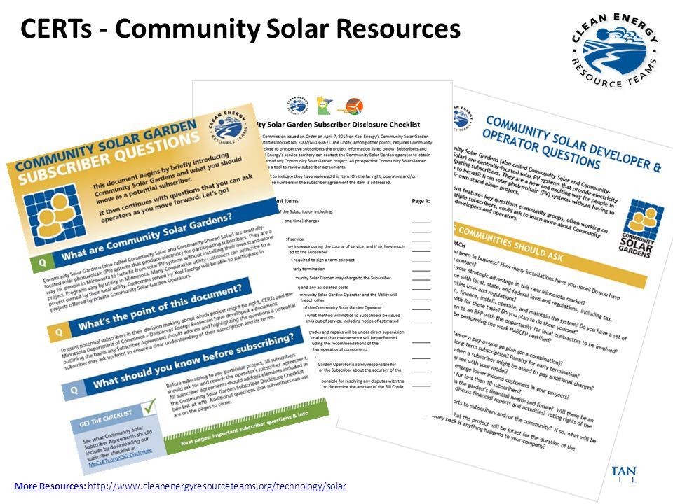 CERTs - Community Solar Resources More Resources: http://www.cleanenergyresourceteams.org/technology/solar