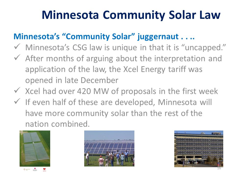 "Minnesota's ""Community Solar"" juggernaut.... Minnesota's CSG law is unique in that it is ""uncapped."" After months of arguing about the interpretation"