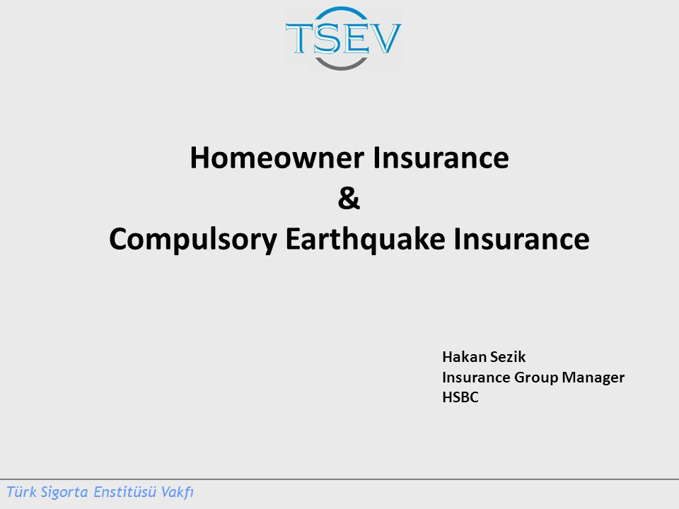 Hakan Sezik Insurance Group Manager HSBC Homeowner Insurance & Compulsory Earthquake Insurance