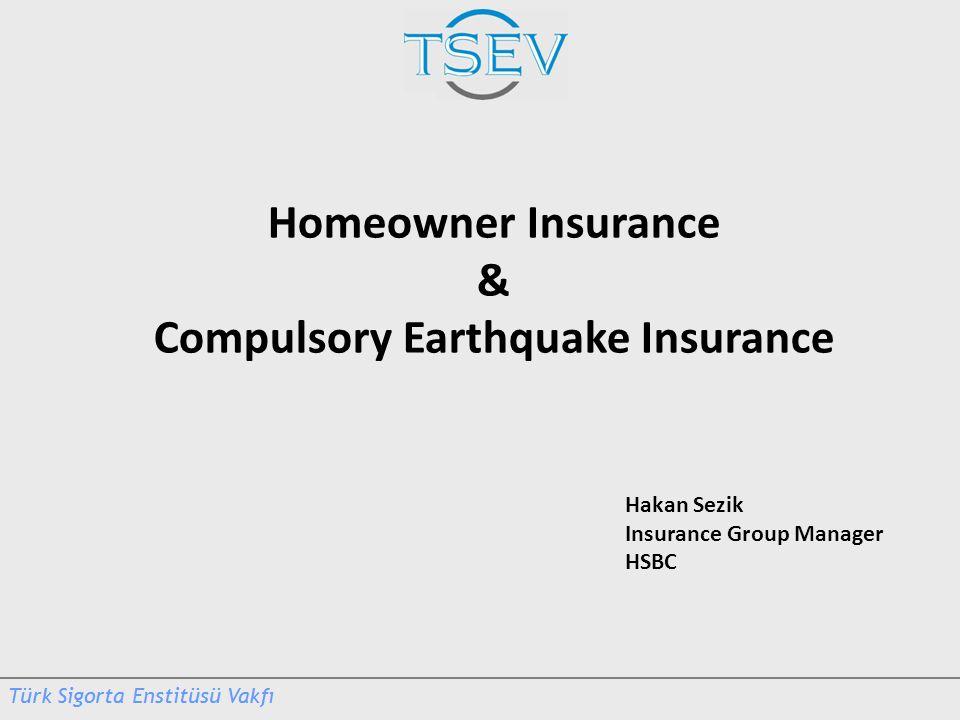 Hakan Sezik Insurance Group Manager HSBC Homeowner Insurance & Compulsory Earthquake Insurance