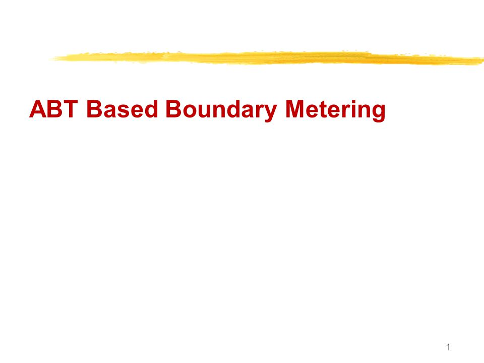 22 ABT Based Boundary Metering Now let us come to what is ABT?