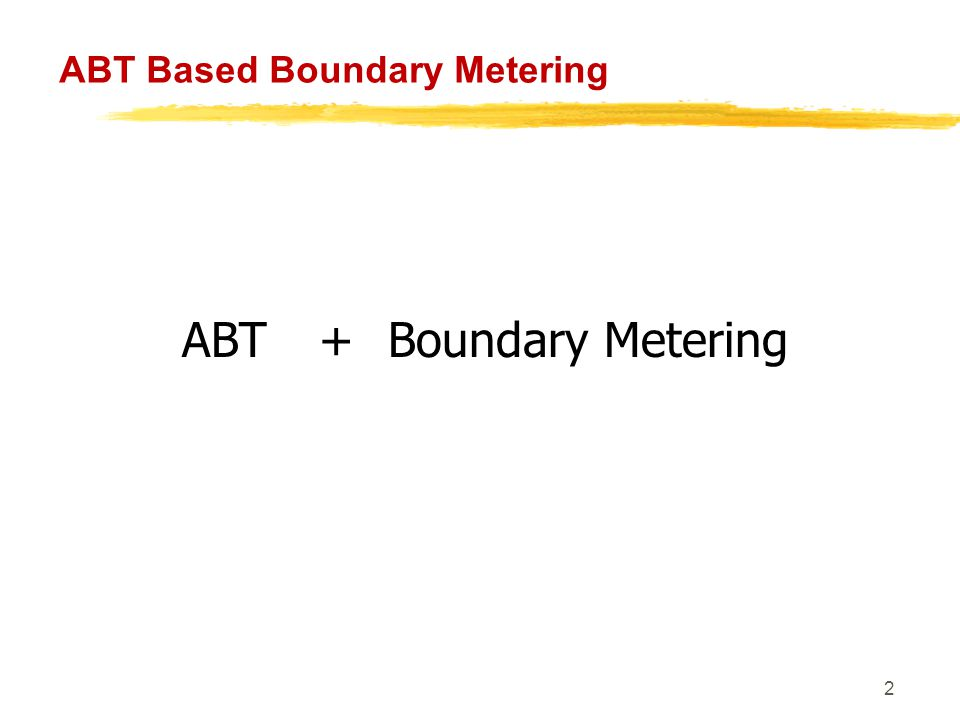 3 ABT Based Boundary Metering ABT=Availability Based Tariff