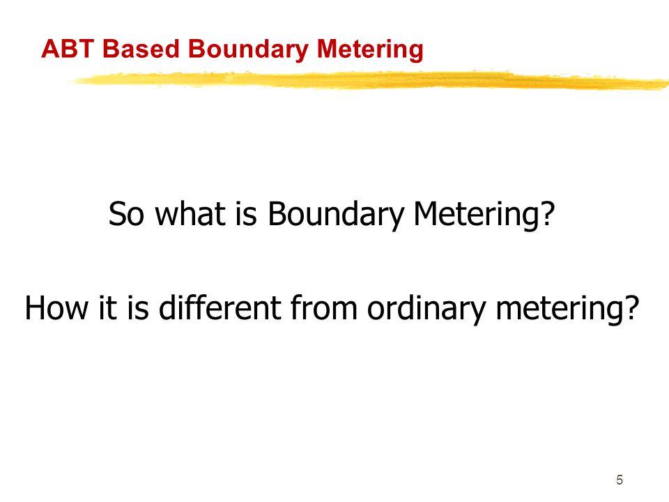 6 ABT Based Boundary Metering To Understand Boundary Metering….