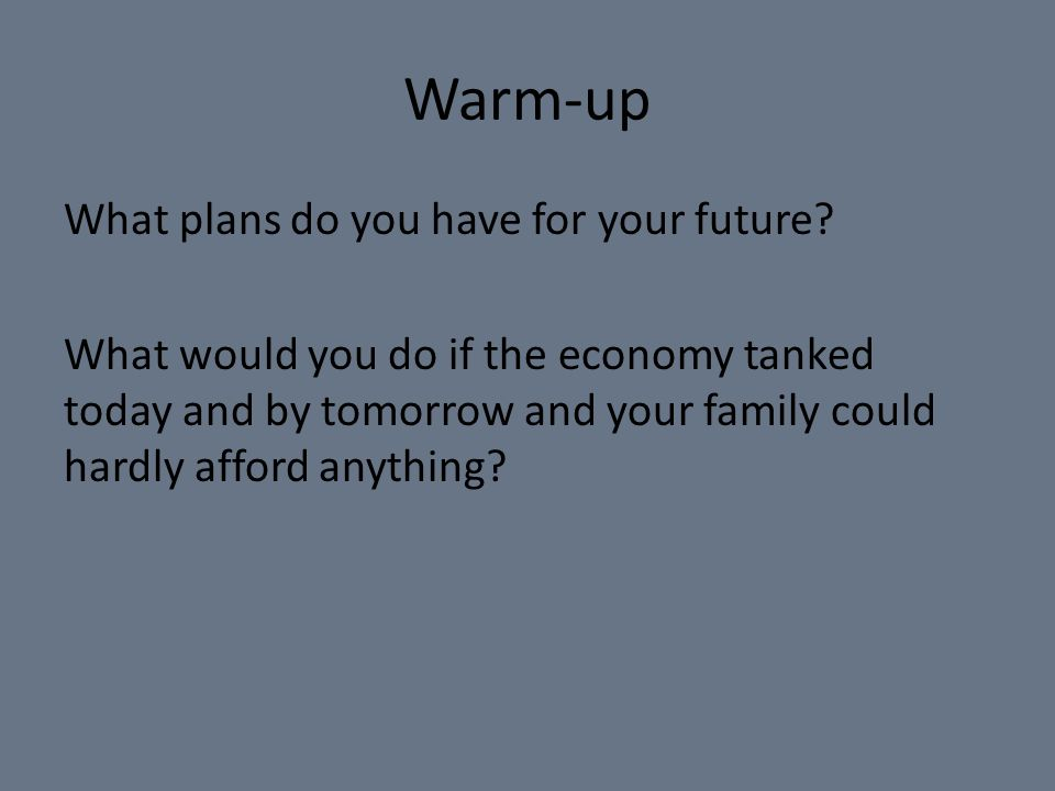 Warm-up What plans do you have for your future.