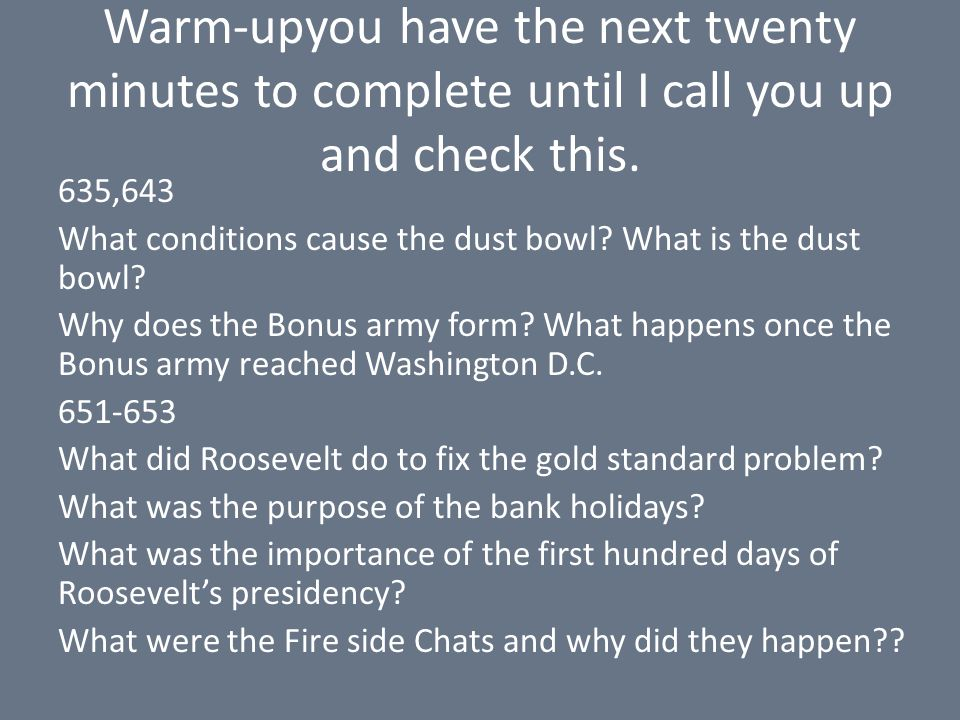Warm-upyou have the next twenty minutes to complete until I call you up and check this.