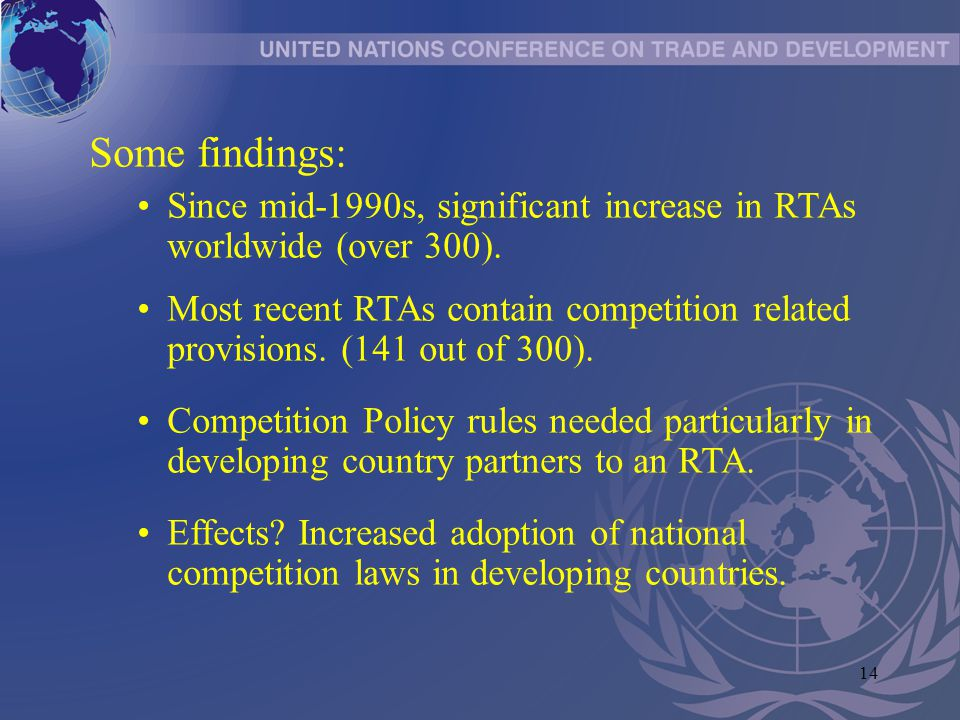14 Some findings: Since mid-1990s, significant increase in RTAs worldwide (over 300).