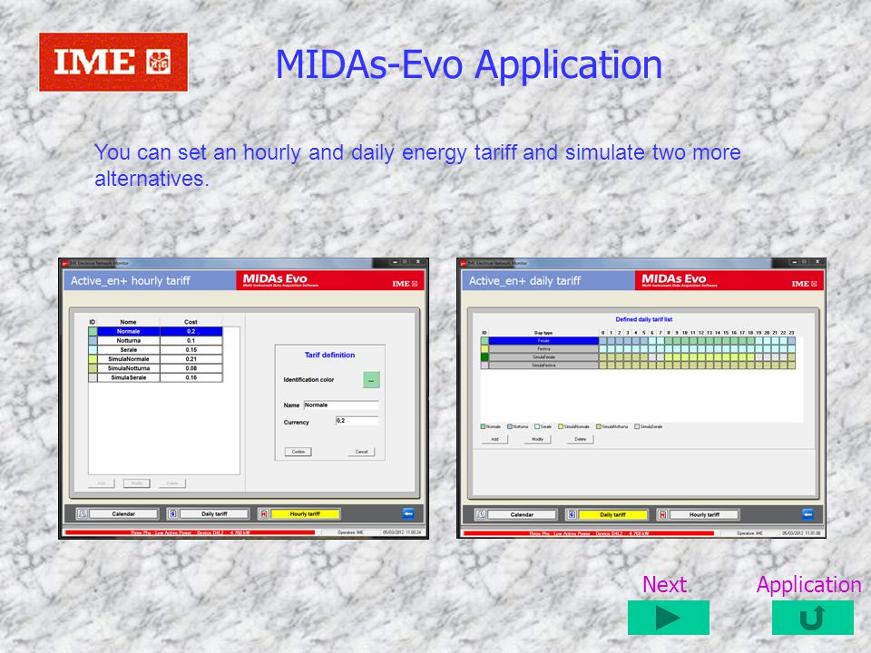 MIDAs-Evo Application Application Next You can set an hourly and daily energy tariff and simulate two more alternatives.
