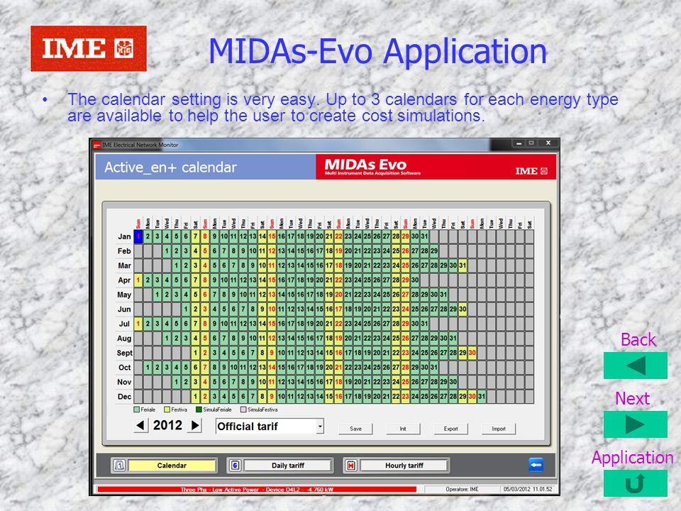 MIDAs-Evo Application The calendar setting is very easy. Up to 3 calendars for each energy type are available to help the user to create cost simulati