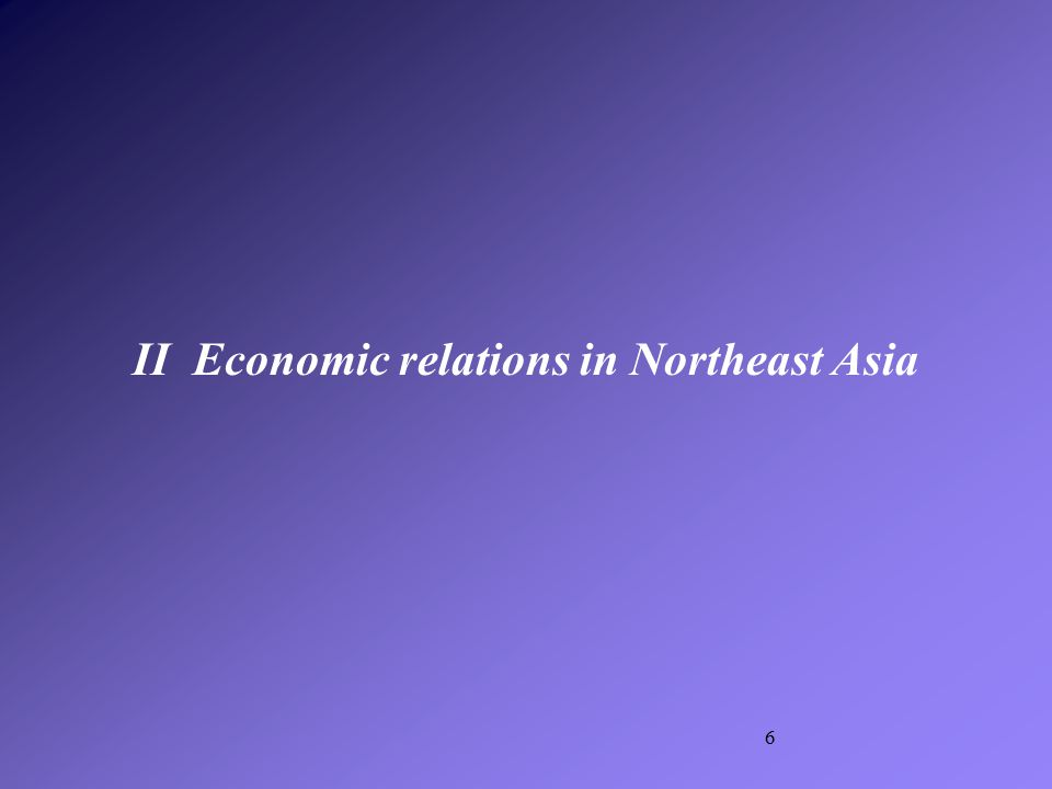 6 II Economic relations in Northeast Asia