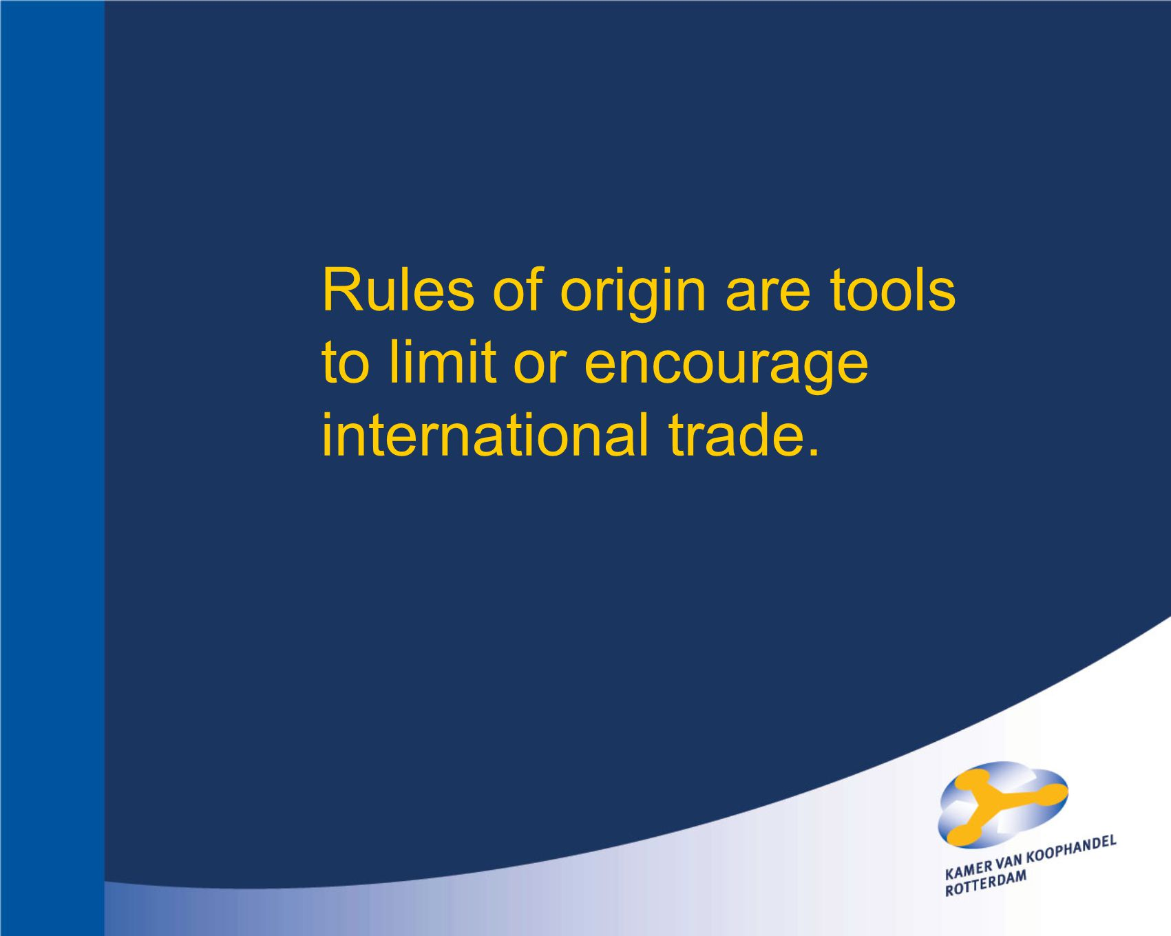 Instrument for trade policy Essential for the customs Rules of origin