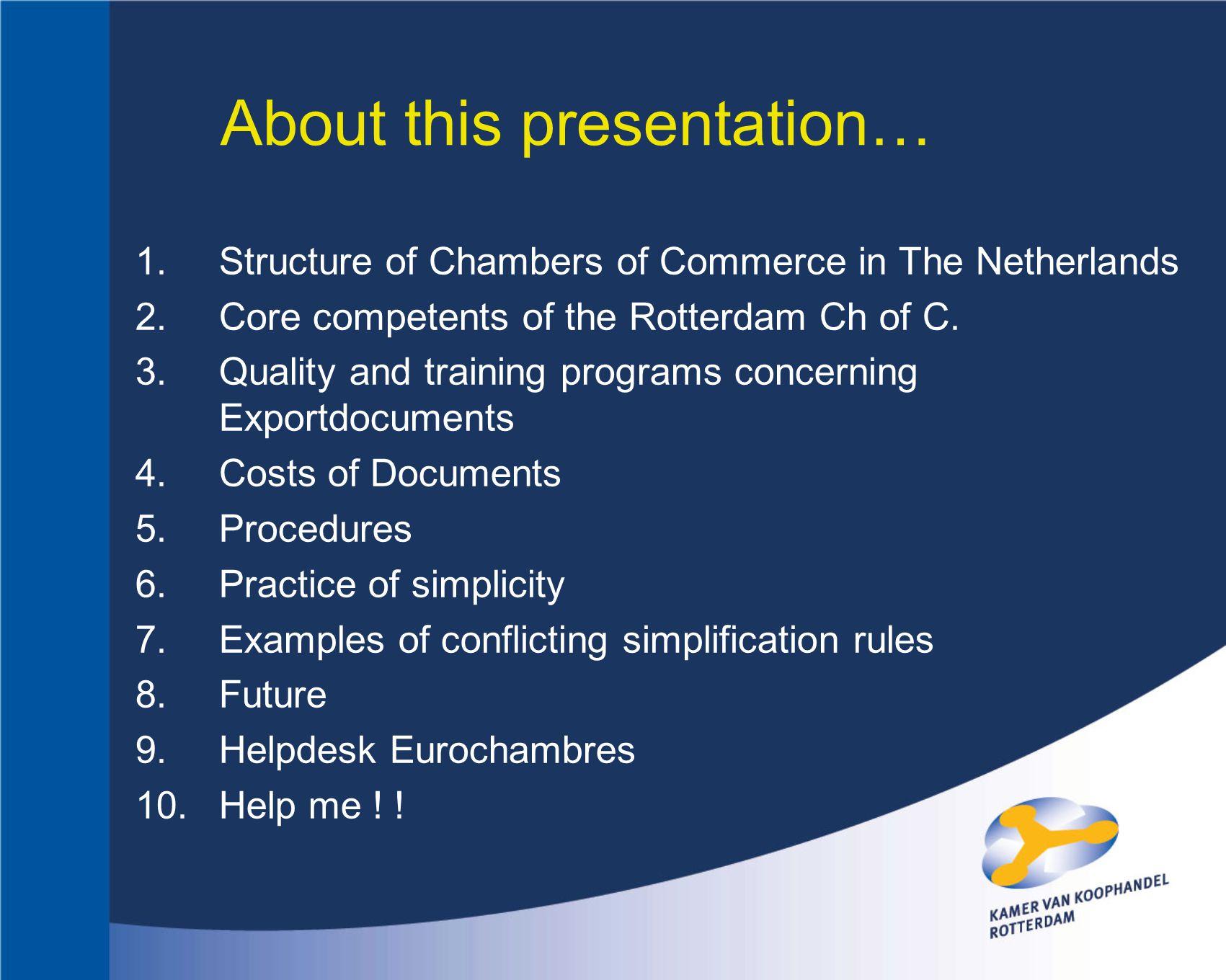 WELCOME Theo van de Velde Chamber of Commerce Rotterdam tvelde@rotterdam.kvk.nl Tel.: 06 136 538 96