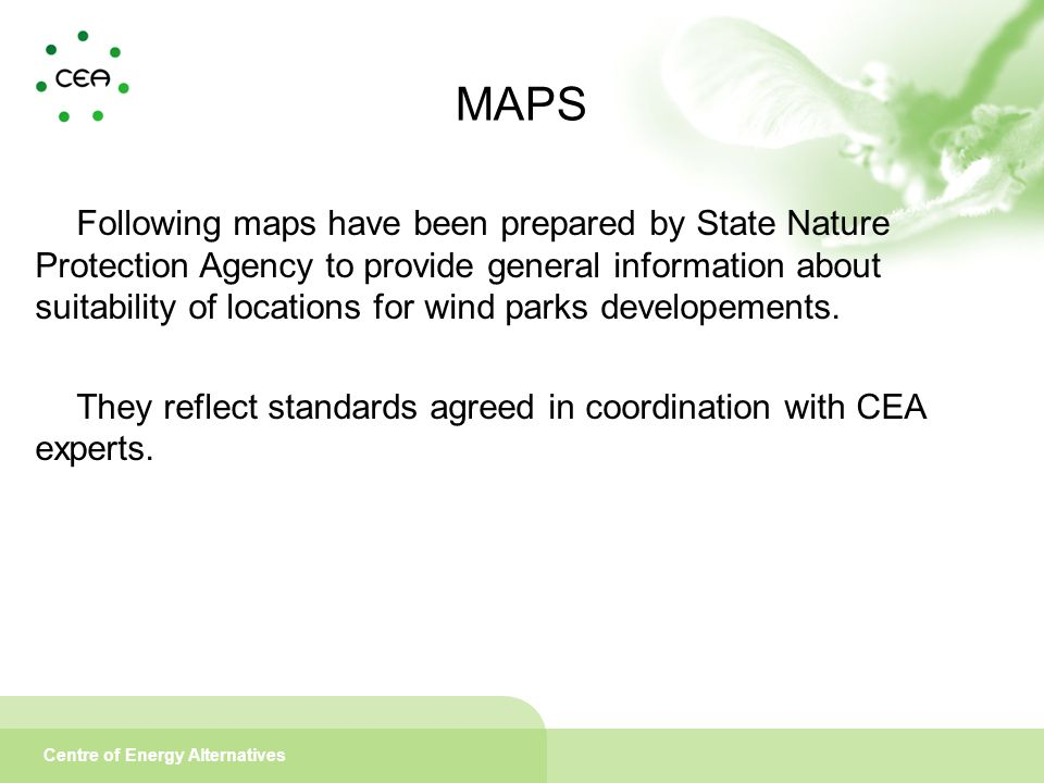 Centre of Energy Alternatives MAPS Following maps have been prepared by State Nature Protection Agency to provide general information about suitabilit