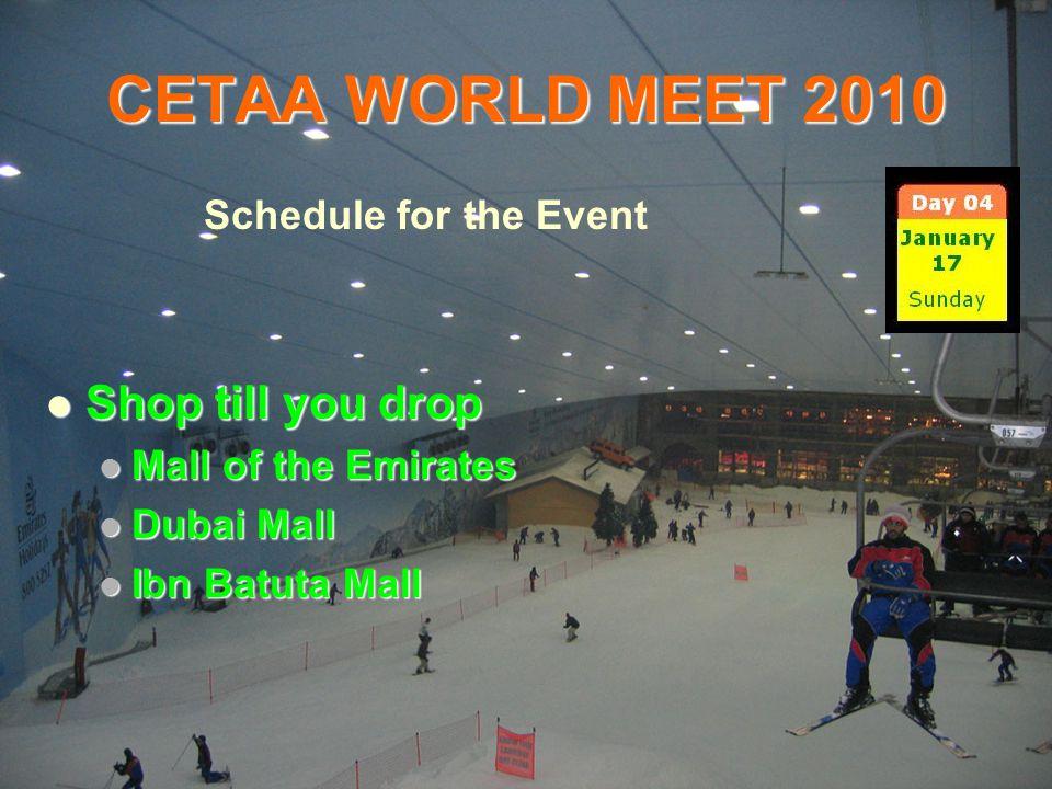 Schedule for the Event Shop till you drop Shop till you drop Mall of the Emirates Mall of the Emirates Dubai Mall Dubai Mall Ibn Batuta Mall Ibn Batut