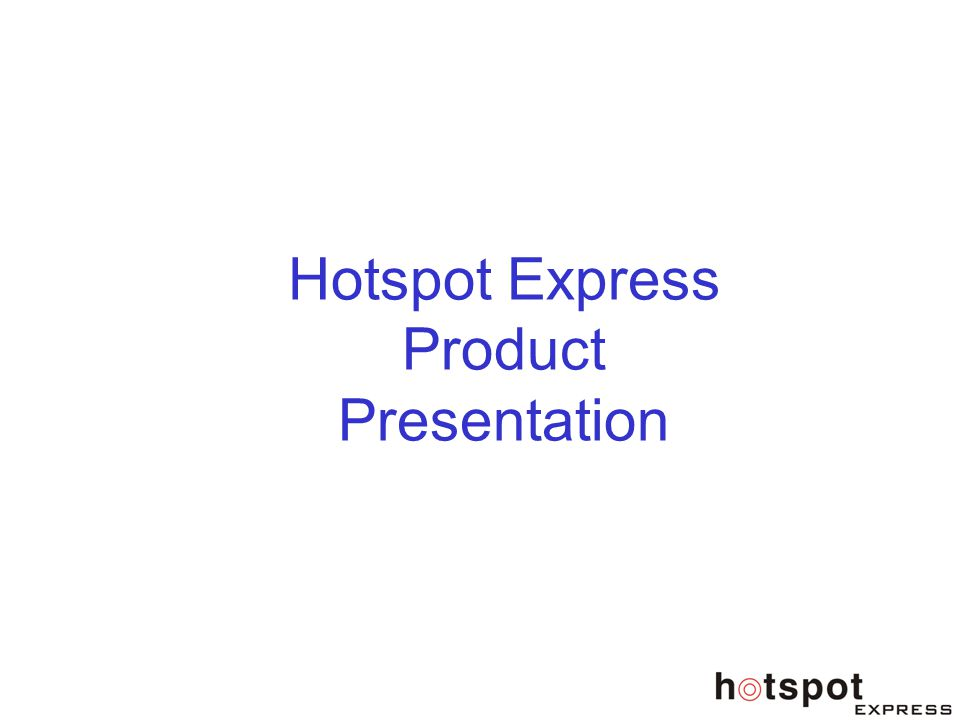 Hotspot Express $ One of the Pioneers of complete WiFi solutions in India $ Specialist in Out-Door Transmitters $ Software to secure HOTSPOTs & Manage the users and their usage $ Have been providing WiFi solutions for the last 18 months $ First in India to Integrate Subscriber Management Software into a special purpose appliance running on LINUX kernel