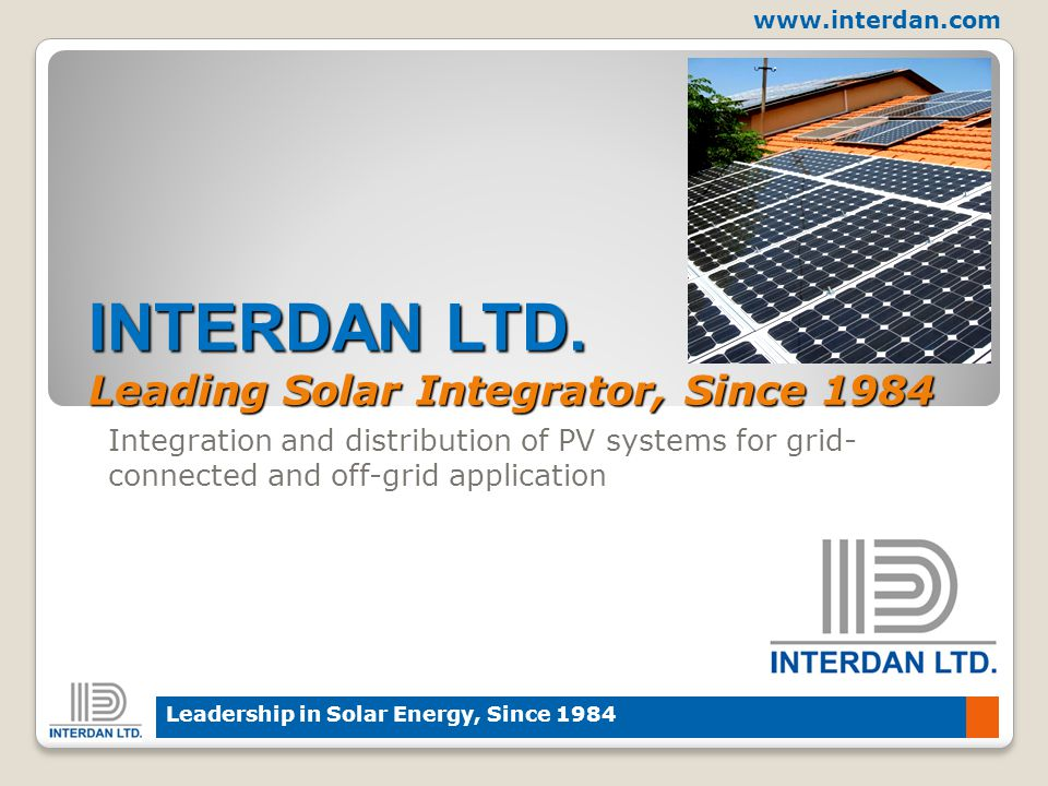 www.interdan.com Leadership in Solar Energy, Since 1984 INTERDAN LTD.