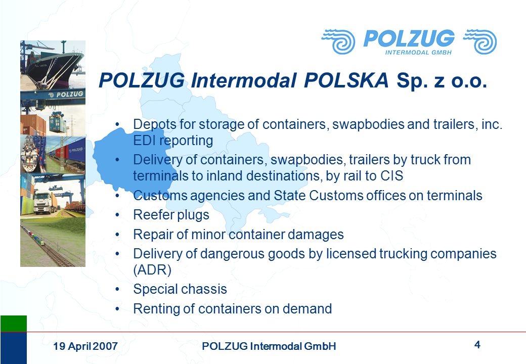 15 19 April 2007POLZUG Intermodal GmbH Containerised trade exchange between Korea, China, Japan and continental Europe In 2006, the European main ports of Hamburg, Bremerhaven, Rotterdam and Antwerp received from and sent to Korea, China, Japan more than 8 million TEU.