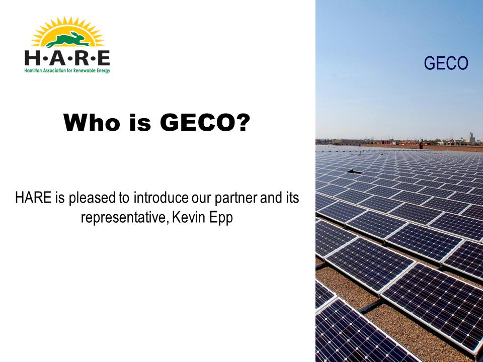 GECO Who is GECO HARE is pleased to introduce our partner and its representative, Kevin Epp