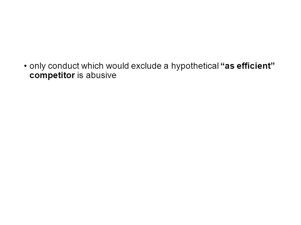 only conduct which would exclude a hypothetical as efficient competitor is abusive