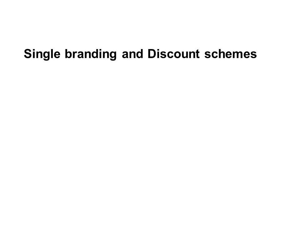 Single branding and Discount schemes