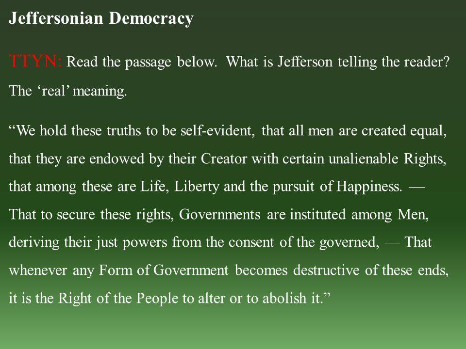 Jeffersonian Democracy TTYN: Read the passage below.