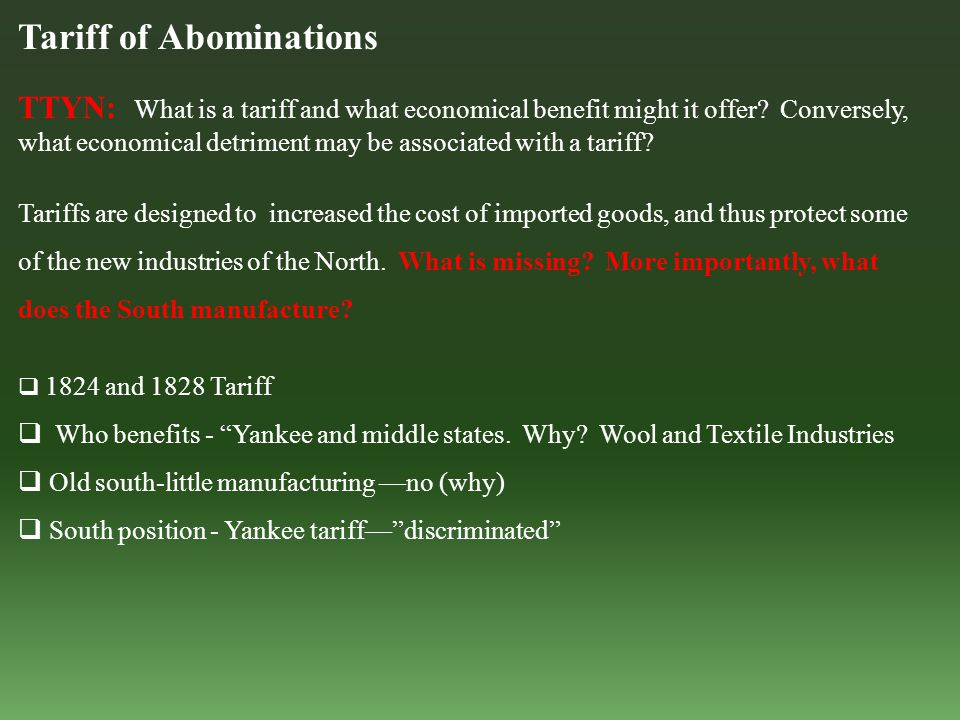 Tariff of Abominations TTYN: What is a tariff and what economical benefit might it offer.