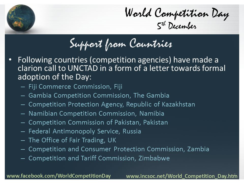 Following countries (competition agencies) have made a clarion call to UNCTAD in a form of a letter towards formal adoption of the Day: – Fiji Commerc