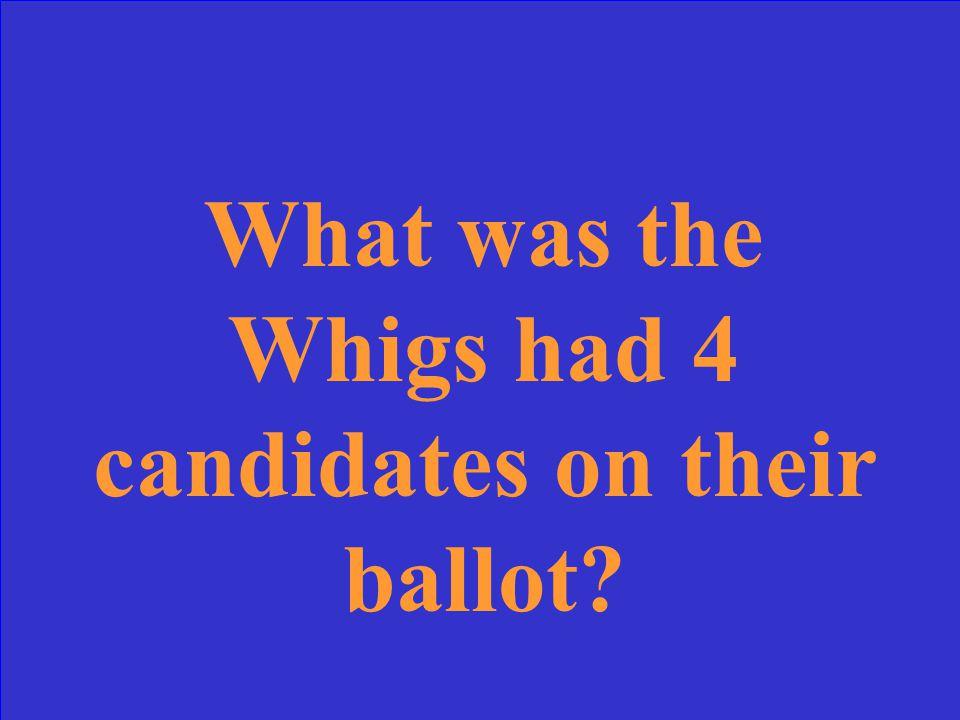 The reason that Van Buren won the election of 1836.