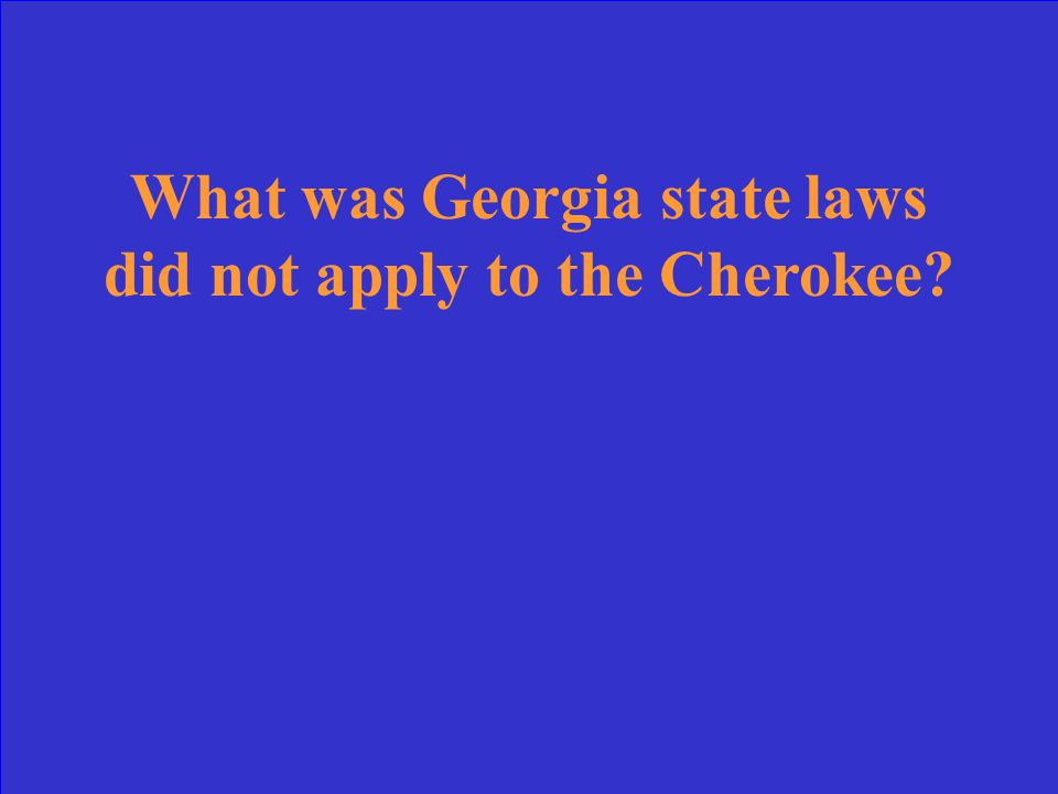 This was the ruling of the Georgia v. Worchester case.