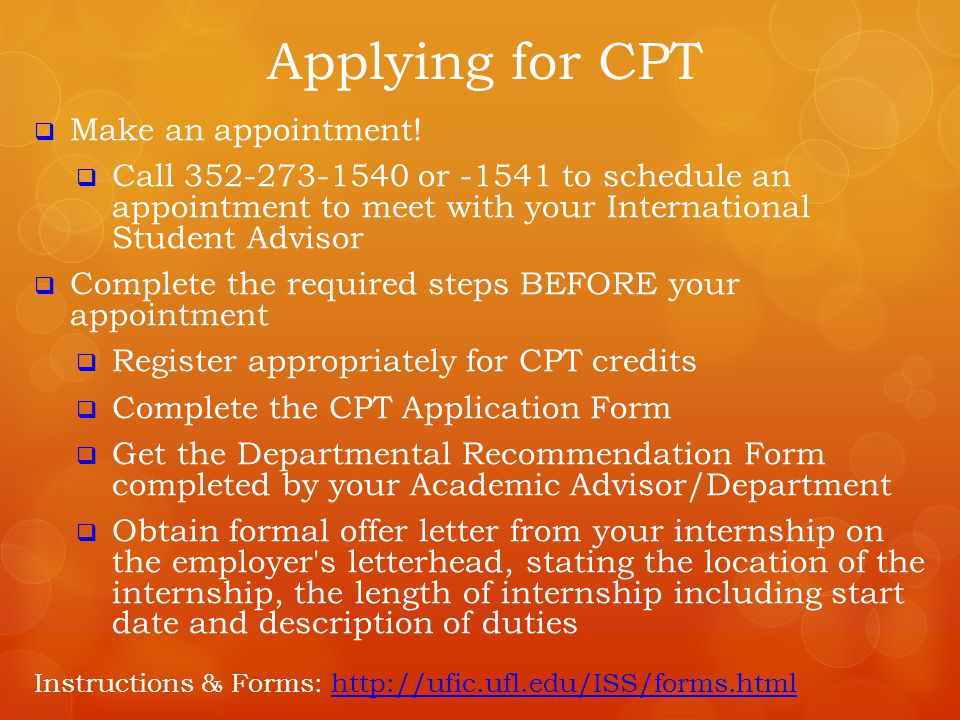  Make an appointment!  Call 352-273-1540 or -1541 to schedule an appointment to meet with your International Student Advisor  Complete the required