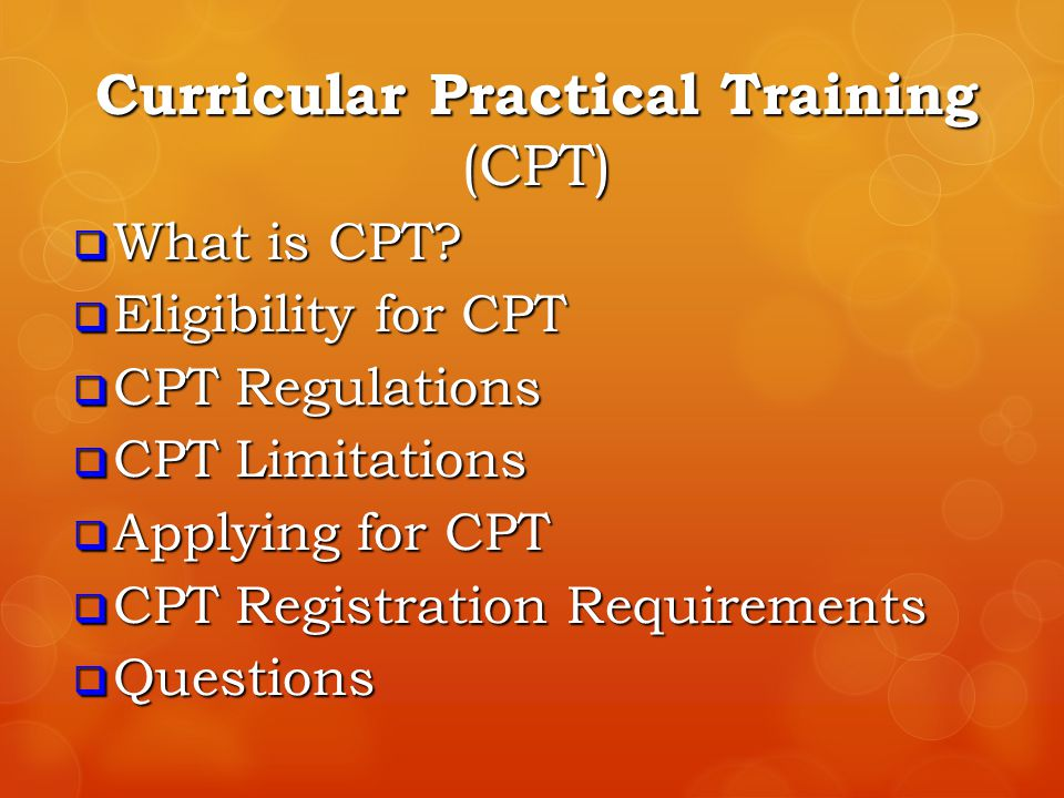 Curricular Practical Training (CPT)  What is CPT.