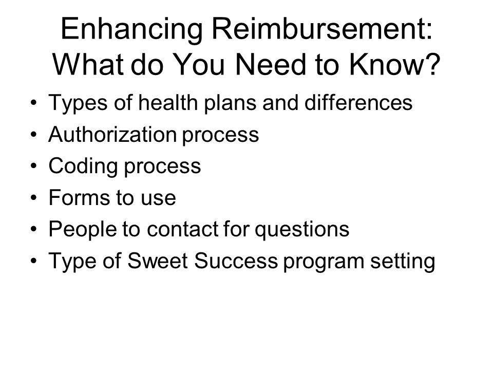 Enhancing Reimbursement: What do You Need to Know.