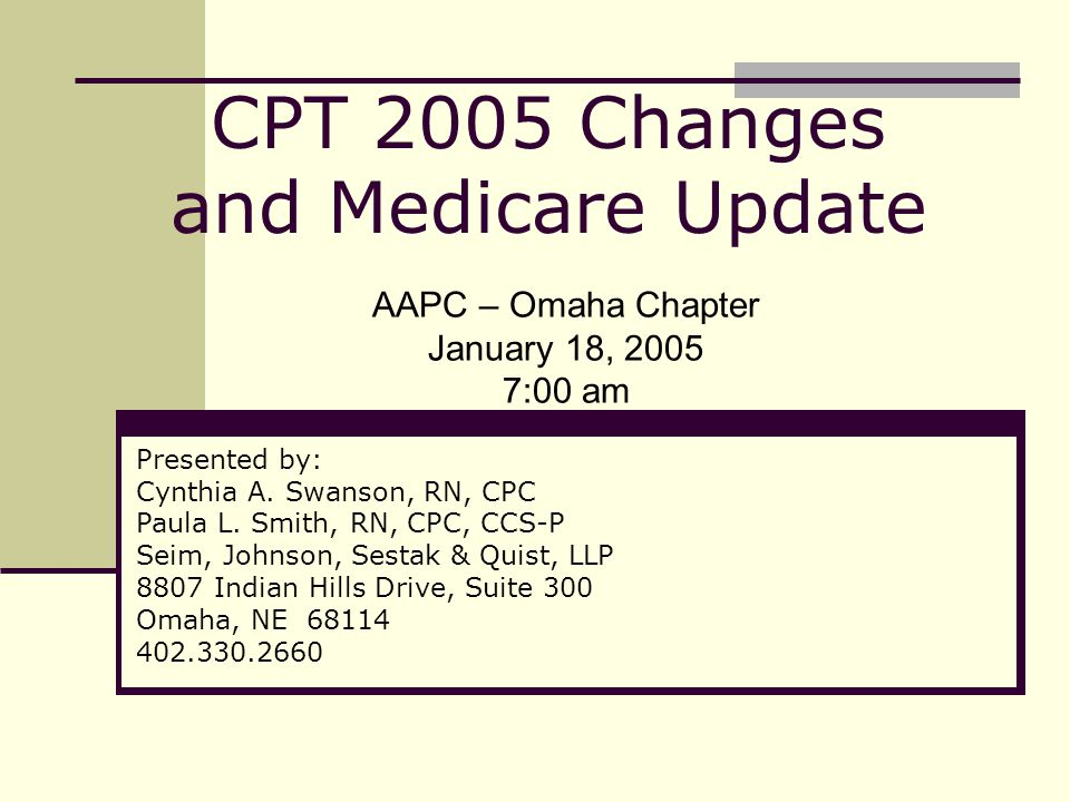 52 Medicare Changes 2005 (continued) G0367tracing only, without interpretation and report, performed as a component of the IPPE G0368 interpretation and report only, performed as a component of the IPPE