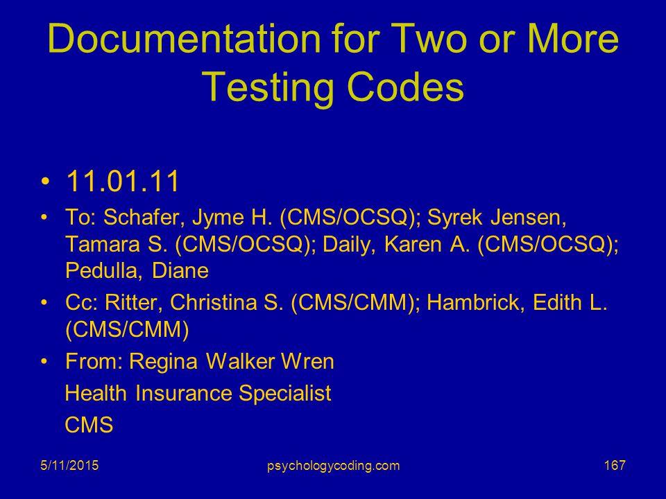 Documentation for Two or More Testing Codes 11.01.11 To: Schafer, Jyme H. (CMS/OCSQ); Syrek Jensen, Tamara S. (CMS/OCSQ); Daily, Karen A. (CMS/OCSQ);
