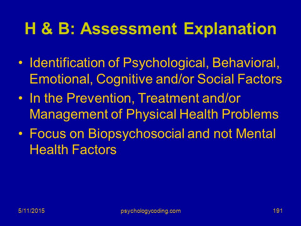 5/11/2015 H & B: Assessment Explanation Identification of Psychological, Behavioral, Emotional, Cognitive and/or Social Factors In the Prevention, Tre